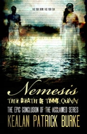 Nemesis: The Death of Timmy Quinn - The Timmy Quinn Series, #5 ebook by Kealan Patrick Burke