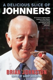 A Delicious Slice Of Johnners ebook by Brian Johnston