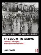 Freedom to Serve ebook by Jon E. Taylor
