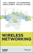 Wireless Networking ebook by Jack L. Burbank,Julia Andrusenko,Jared S. Everett,William T.M. Kasch