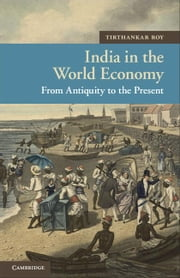 India in the World Economy ebook by Roy, Tirthankar