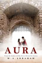 Aura ebook by M.A. Abraham