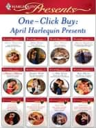 One-Click Buy: April Harlequin Presents ebook by Helen Bianchin,Julia James,Jane Porter,Sharon Kendrick,Melanie Milburne,Sandra Field