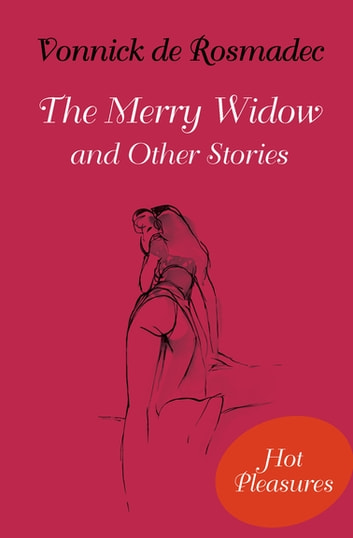 The Merry Widow - And Other Stories ebook by Vonnick de Rosmadec