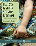 Flufy's Granny Square Blanket ebook by Lisa Clarke
