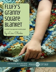 Flufy's Granny Square Blanket - A Colorful, Boy-Approved Crochet Project ebook by Lisa Clarke