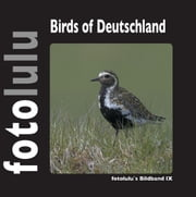 Birds of Deutschland - fotolulus Bildband IX ebook by fotolulu