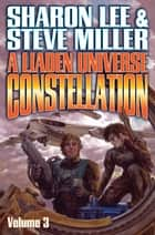 A Liaden Universe Constellation - Volume III ekitaplar by Sharon Lee, Steve Miller
