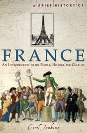 A Brief History of France ebook by Cecil Jenkins