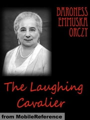 The Laughing Cavalier (Mobi Classics) ebook by Baroness Orczy