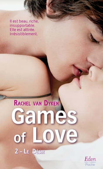 Games of Love - Le désir (t.2) ebook by Rachel Van Dyken