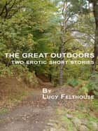 The Great Outdoors ebook by Lucy Felthouse