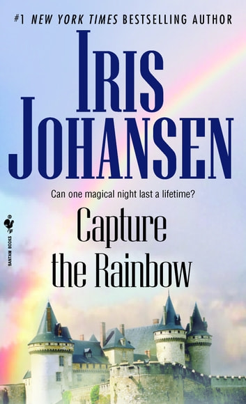 Capture the Rainbow ebook by Iris Johansen