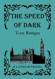 The Speed of Dark ebook by Tony Rattigan