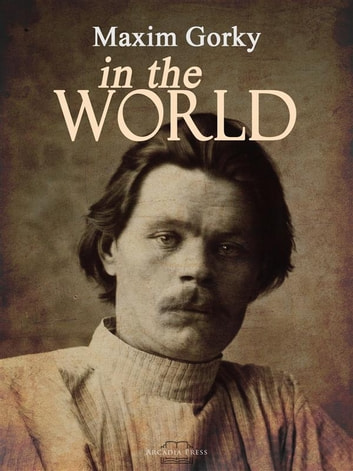 In the World ebook by Maxim Gorky