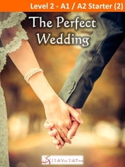 The Perfect Wedding ebook by I Talk You Talk Press