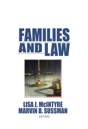Families and Law ebook by Marvin B Sussman,Lisa J Mcintyre