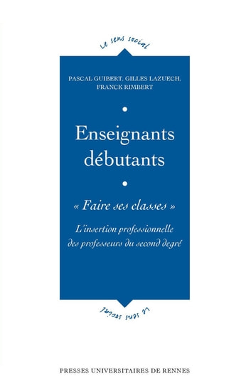 Enseignants débutants : «Faire ses classes» - L'insertion professionnelle des professeurs du second degré ebook by Gilles Lazuech,Franck Rimbert,Pascal Guibert