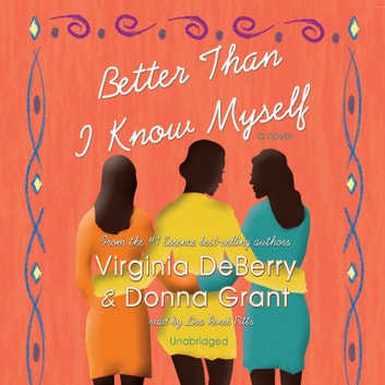 Better Than I Know Myself audiobook by Virginia DeBerry,Donna Grant,Patrick Fraley,Patrick Fraley,Hillary Huber,Hillary Huber