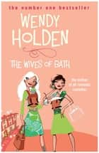 The Wives of Bath ebook by Wendy Holden