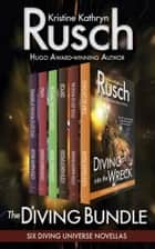 The Diving Bundle - Six Diving Universe Novellas ebook by Kristine Kathryn Rusch
