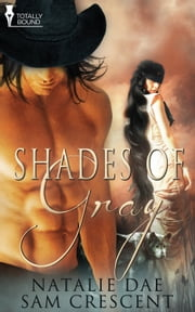 Shades of Grey ebook by Sam Crescent,Natalie Dae