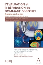 L'évaluation et la réparation du dommage corporel - Questions choisies (Droit belge) ebook by Kobo.Web.Store.Products.Fields.ContributorFieldViewModel