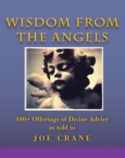 Wisdom of the Angels ebook by Joe Crane