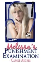 Melissa's Punishment Examination ebook by