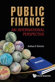 Public Finance - An International Perspective ebook by Joshua E Greene