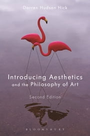 Introducing Aesthetics and the Philosophy of Art ebook by Professor Darren Hudson Hick