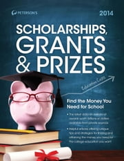 Scholarships, Grants & Prizes 2014 ebook by Peterson's