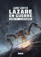Le Revenant - Lazare en guerre, T3 ebook by Florence Bury, Jamie Sawyer