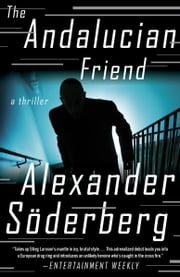 The Andalucian Friend - A Novel ebook by Alexander Soderberg