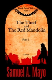 The Thief and The Red Mandolin (Part I) ebook by Samuel A. Mayo