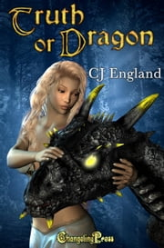 Truth or Dragon (Dragon Games 2) ebook by CJ England