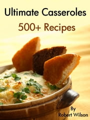 Ultimate Casseroles ebook by Kobo.Web.Store.Products.Fields.ContributorFieldViewModel