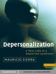 Depersonalization - A New Look at a Neglected Syndrome ebook by Mauricio Sierra
