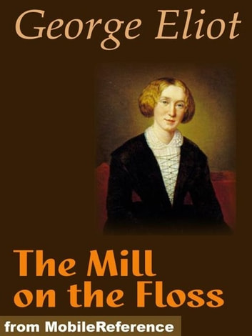 essays on mill on the floss Mary anne evans known by her pen name george eliot, was an english novelist,  poet, journalist, translator, and one of the leading writers of the victorian era she  authored seven novels, including adam bede (1859), the mill on the floss (1860 ), silas marner (1861), middlemarch (1871–72),  in other essays, she praised  the realism of novels that were being written in.