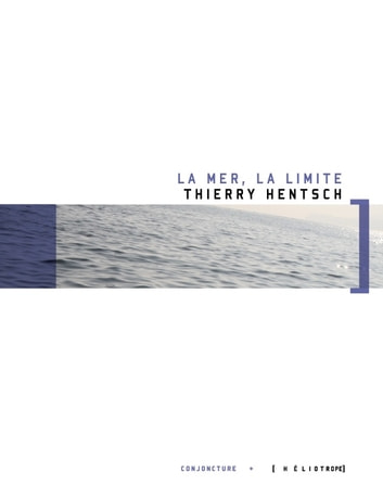 La mer, la limite ebook by Thierry Hentsch