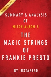Summary of The Magic Strings of Frankie Presto - by Mitch Albom | Includes Analysis ebook by Instaread Summaries