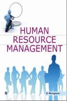 Human Resource Management - 100% Pure Adrenaline ebook by G. Murugesan