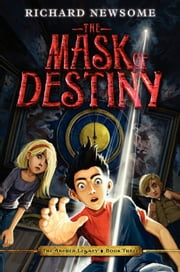 The Mask of Destiny ebook by Richard Newsome,Jonny Duddle