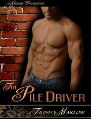 The Pile Driver ebook by Trinity Marlow