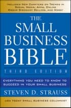 The Small Business Bible ebook by Steven D. Strauss