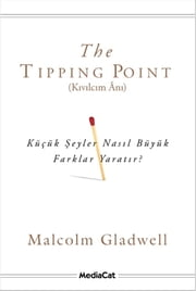 The Tipping Point - Kıvılcım Anı ekitaplar by Malcolm Gladwell, Nadir Özata