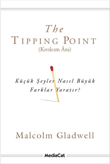 The Tipping Point - Kıvılcım Anı ebook by Malcolm Gladwell