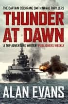 Thunder At Dawn - An unputdownable naval adventure ebook by