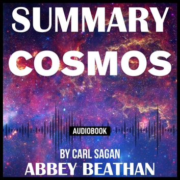 Summary of Cosmos by Carl Sagan audiobook by Abbey Beathan