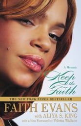Keep the Faith: A Memoir ebook by Faith Evans